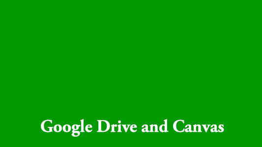 Google Drive and Canvas
